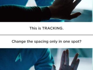 A brilliant, simple & geeky explanation of tracking vs. kerning.